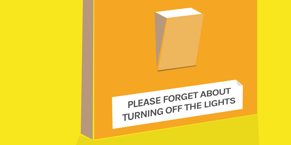 Lightswitch with label: Please forget about turning off the lights